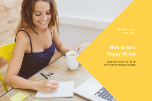 How to Be a Happy Writer: Online Live Class (23rd October 2018)