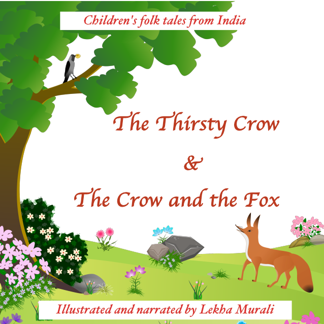 The Thirsty Crow & The Crow and the Fox